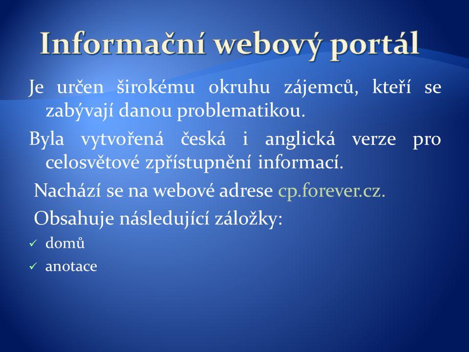 Je určen širokému okruhu zájemců, kteří se zabývají danou problematikou. Byla vytvořená česká i anglická verze pro celosvětové zpřístupnění informací.