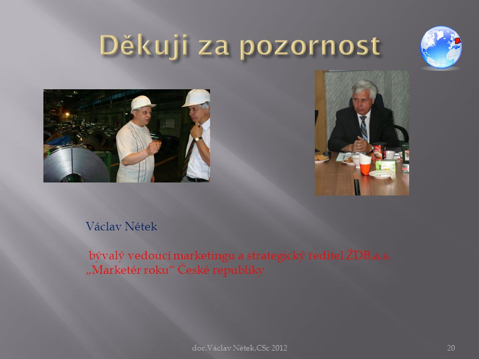"Václav Nétek bývalý vedoucí marketingu a strategický ředitel ŽDB,a.s. ""Marketér roku"" České republiky doc.Václav Nétek,CSc 201220"