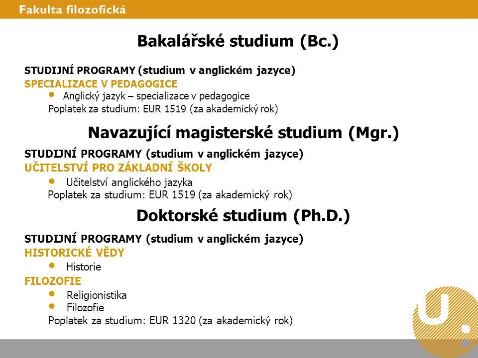Bakalářské studium (Bc.) STUDIJNÍ PROGRAMY (studium v anglickém jazyce) SPECIALIZACE V PEDAGOGICE Anglický jazyk – specializace v pedagogice Poplatek