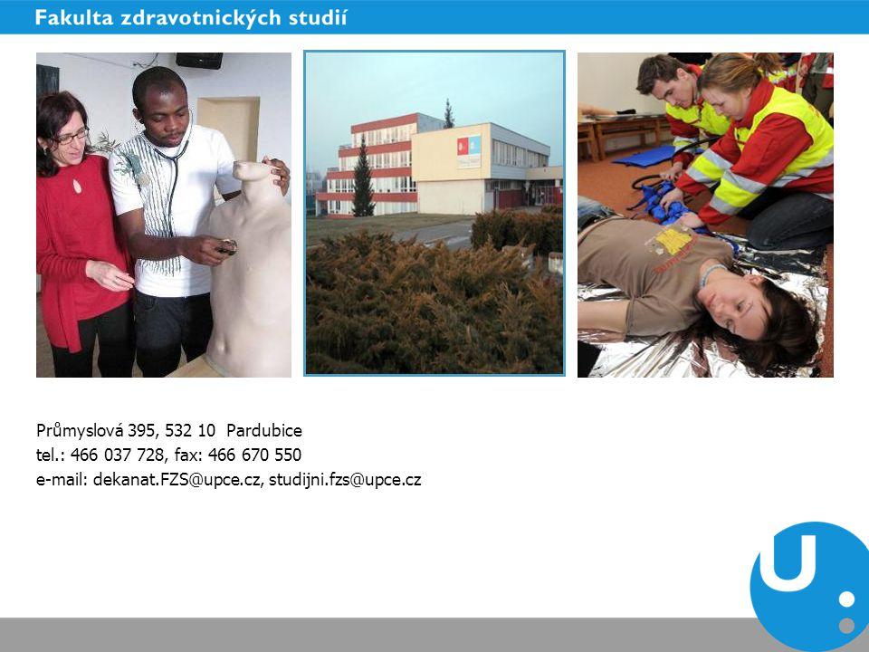 Průmyslová 395, 532 10 Pardubice tel.: 466 037 728, fax: 466 670 550 e-mail: dekanat.FZS@upce.cz, studijni.fzs@upce.cz