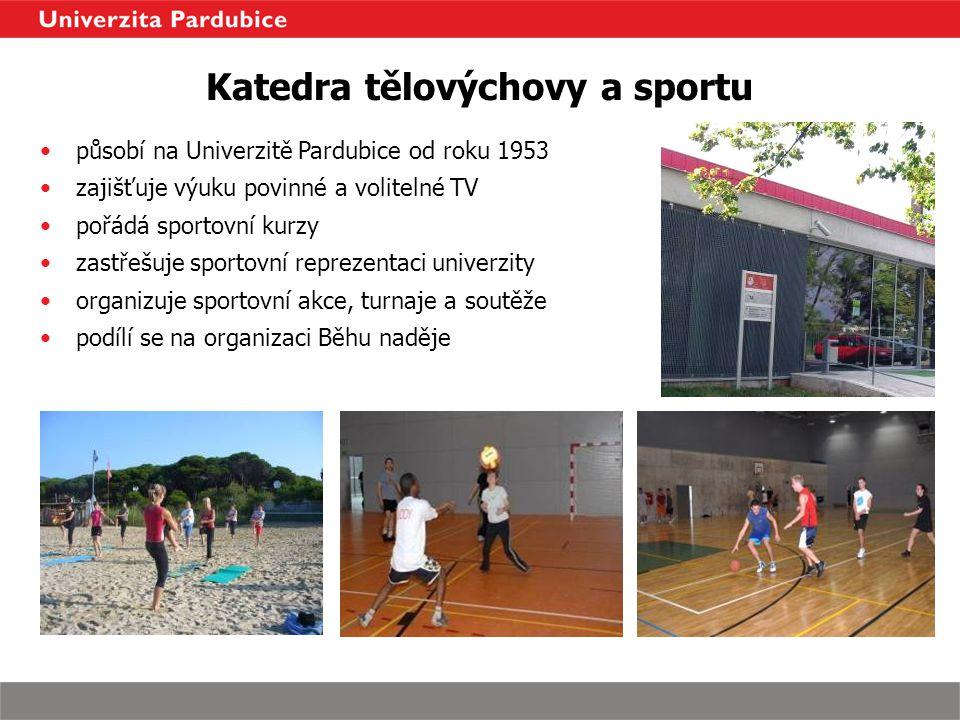 Katedra tělovýchovy a sportu působí na Univerzitě Pardubice od roku 1953 zajišťuje výuku povinné a volitelné TV pořádá sportovní kurzy zastřešuje spor