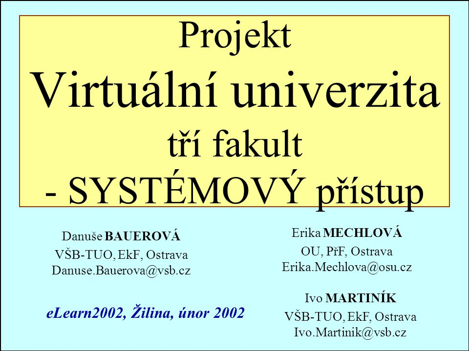 Ostrava 2001eLearning22 Virtuální univerzita Virtuální studijní prostředí umožňuje: –Vývoj kurzů –Provozování kurzů Komunikační nástroje (diskuse, e-mail, chat, whiteboard) Nástroje pro hodnocení (selftest, quiz, assessment) –Administraci kurzů ŘÍZENÁ VÝUKA