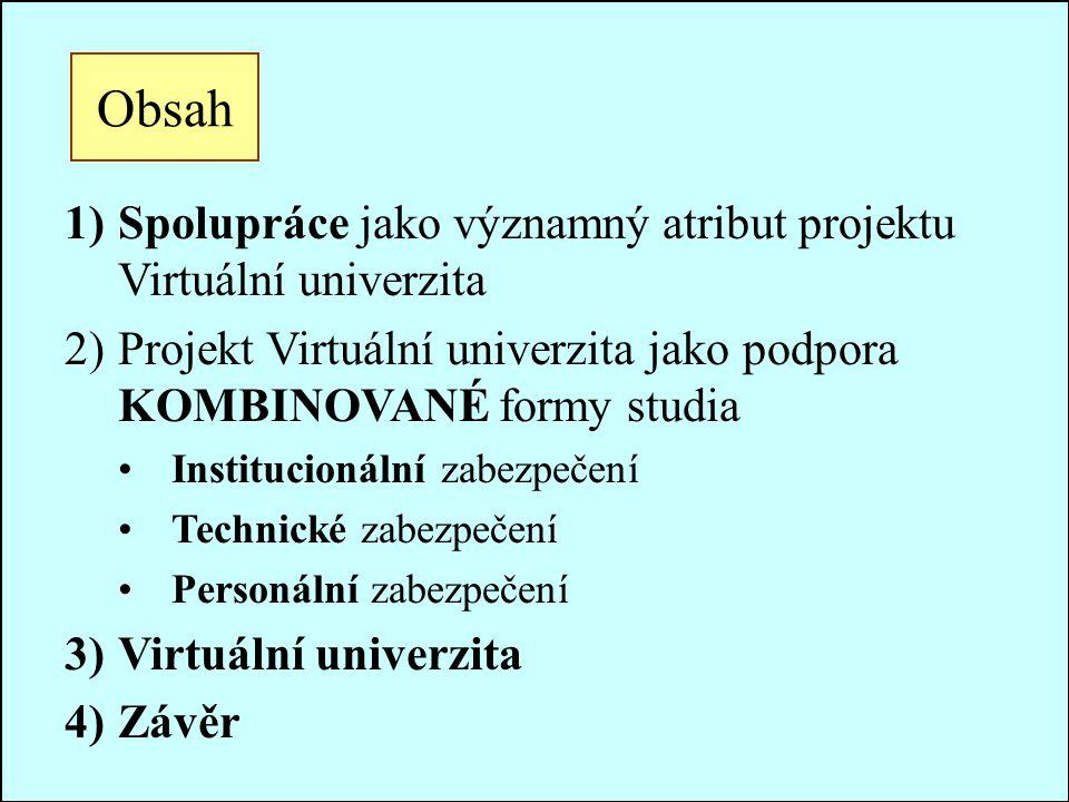 Spolupráce jako významný atribut projektu Virtuální univerzita 1.