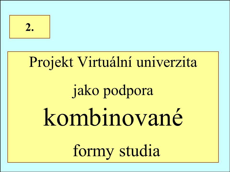 Projekt Virtuální univerzita jako podpora kombinované formy studia 2.