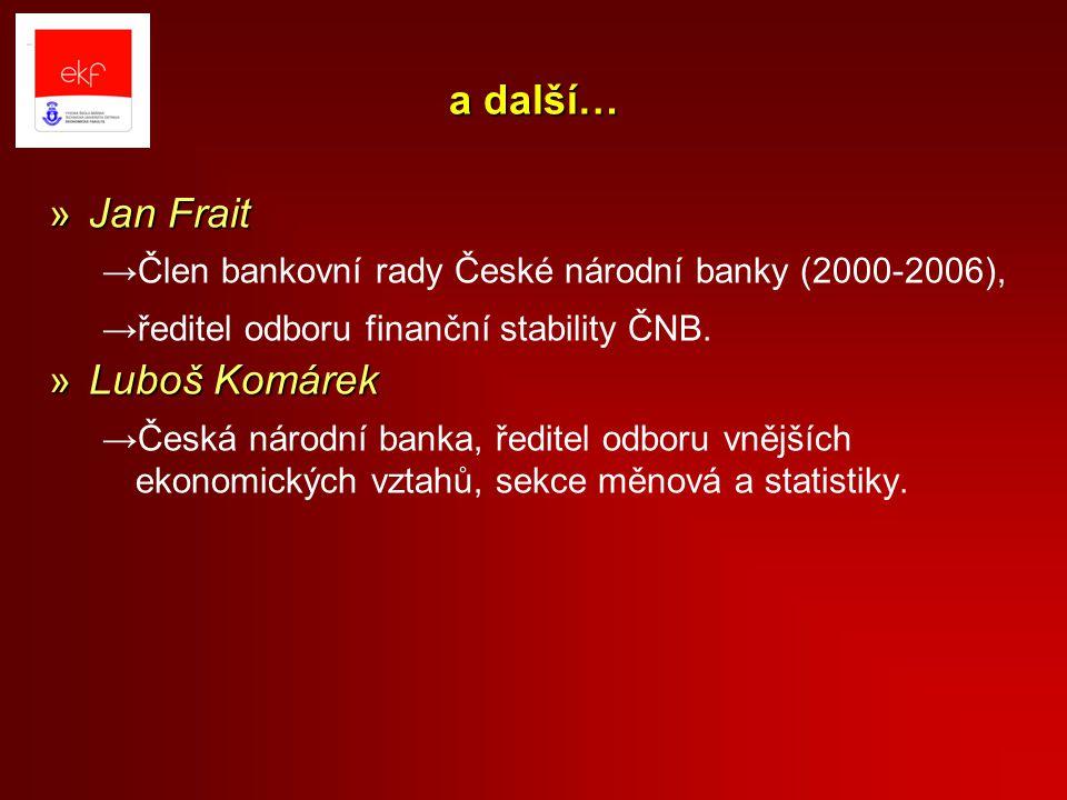 a další… »Jan Frait →Člen bankovní rady České národní banky (2000-2006), →ředitel odboru finanční stability ČNB.