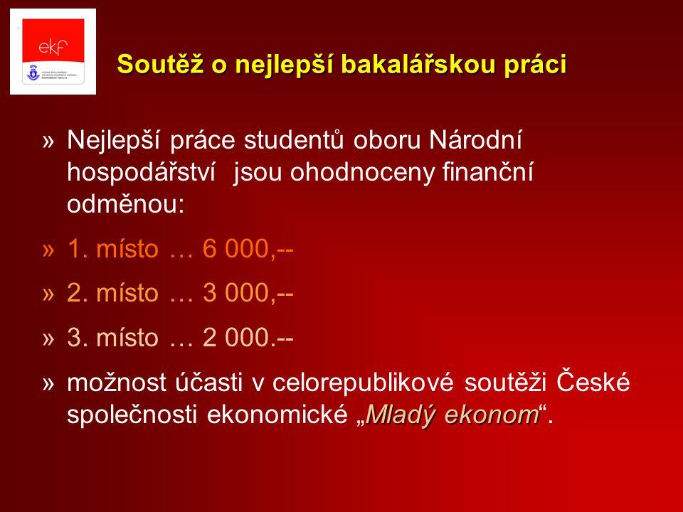 Soutěž o nejlepší bakalářskou práci »Nejlepší práce studentů oboru Národní hospodářství jsou ohodnoceny finanční odměnou: »1.