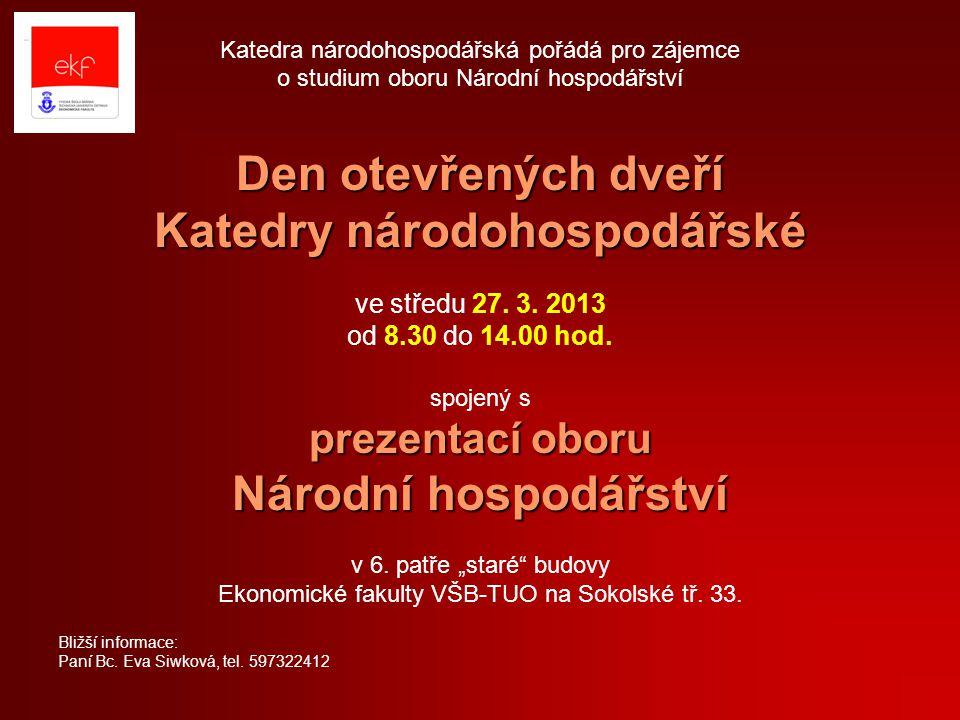 Katedra národohospodářská pořádá pro zájemce o studium oboru Národní hospodářství Den otevřených dveří Katedry národohospodářské ve středu 27.