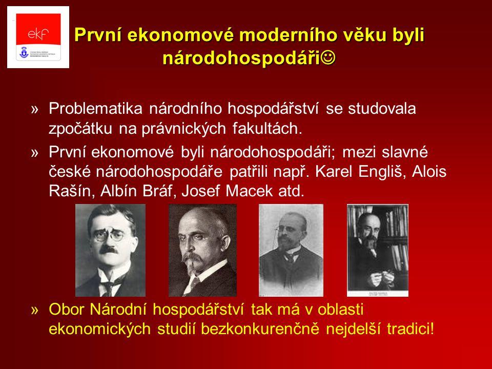 První ekonomové moderního věku byli národohospodáři První ekonomové moderního věku byli národohospodáři »Problematika národního hospodářství se studovala zpočátku na právnických fakultách.