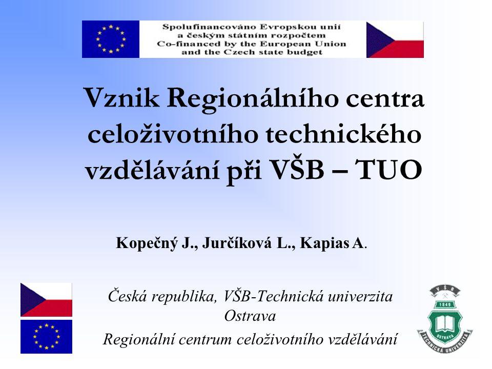 Vznik Regionálního centra celoživotního technického vzdělávání při VŠB – TUO Česká republika, VŠB-Technická univerzita Ostrava Regionální centrum celo