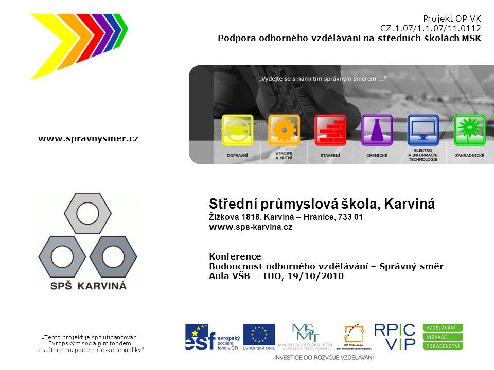 """Projekt OP VK CZ.1.07/1.1.07/11.0112 Podpora odborného vzdělávání na středních školách MSK """"Tento projekt je spolufinancován Evropským sociálním fonde"""