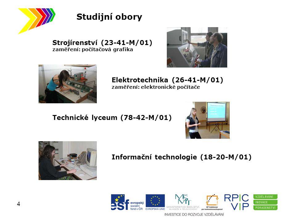 Studijní obory Strojírenství (23-41-M/01) zaměření: počítačová grafika Elektrotechnika (26-41-M/01) zaměření: elektronické počítače Technické lyceum (