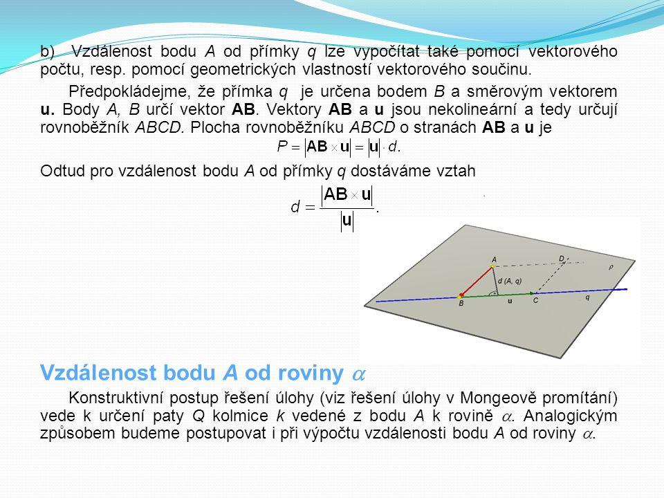 b) Vzdálenost bodu A od přímky q lze vypočítat také pomocí vektorového počtu, resp. pomocí geometrických vlastností vektorového součinu. Předpokládejm
