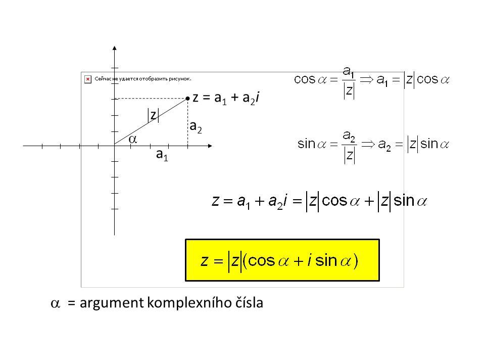 a1a1 zz  a2a2  = argument komplexního čísla