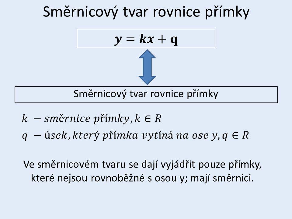 Ve směrnicovém tvaru se dají vyjádřit pouze přímky, které nejsou rovnoběžné s osou y; mají směrnici.