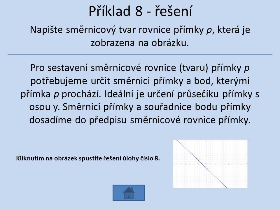 Příklad 8 - řešení Napište směrnicový tvar rovnice přímky p, která je zobrazena na obrázku.