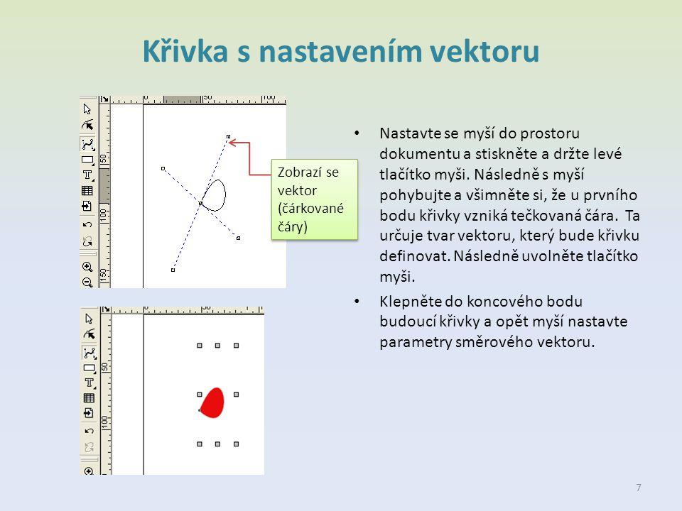 Křivka s nastavením vektoru Nastavte se myší do prostoru dokumentu a stiskněte a držte levé tlačítko myši. Následně s myší pohybujte a všimněte si, že