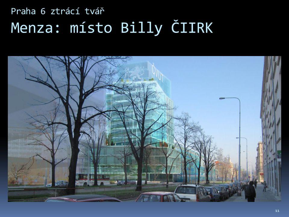 Praha 6 ztrácí tvář Menza: místo Billy ČIIRK 11