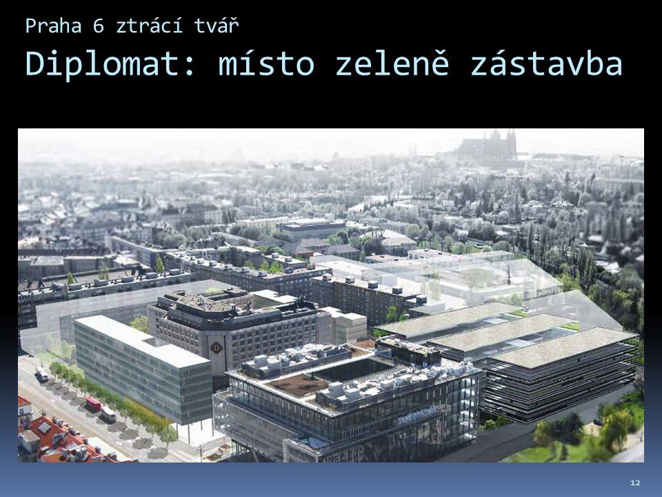 Praha 6 ztrácí tvář Diplomat: místo zeleně zástavba 12