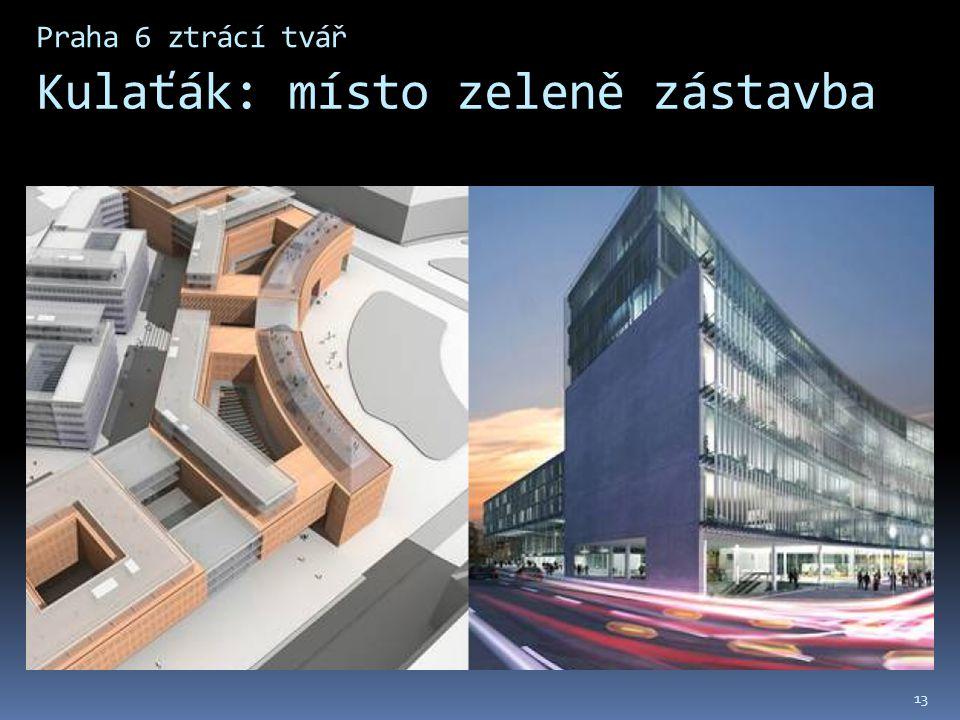 Praha 6 ztrácí tvář Kulaťák: místo zeleně zástavba 13