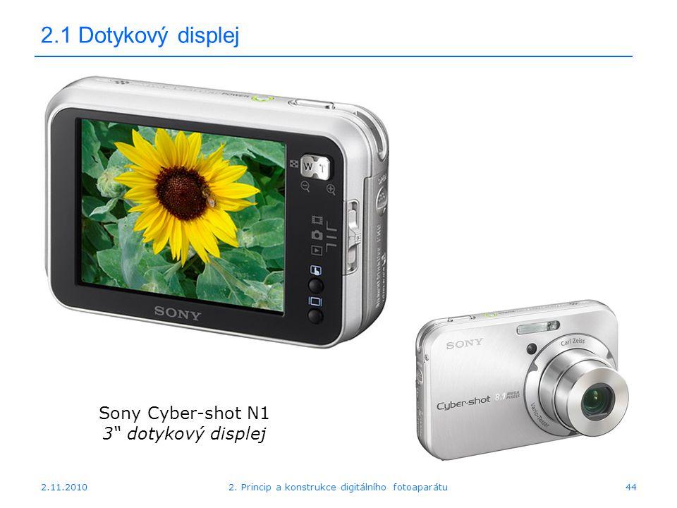"""2.11.20102. Princip a konstrukce digitálního fotoaparátu44 2.1 Dotykový displej Sony Cyber-shot N1 3"""" dotykový displej"""