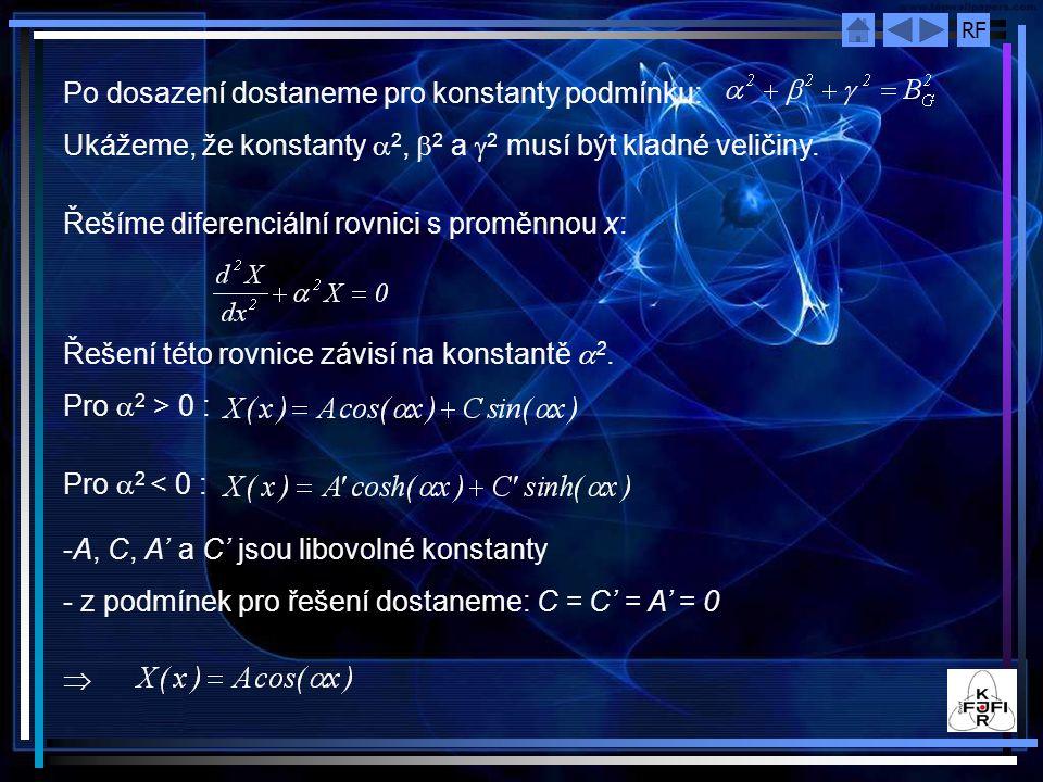 RF Po dosazení dostaneme pro konstanty podmínku: Ukážeme, že konstanty  2,  2 a  2 musí být kladné veličiny. Řešíme diferenciální rovnici s proměnn