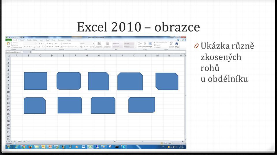Excel 2010 – obrazce 0 Ukázka různě zkosených rohů u obdélníku