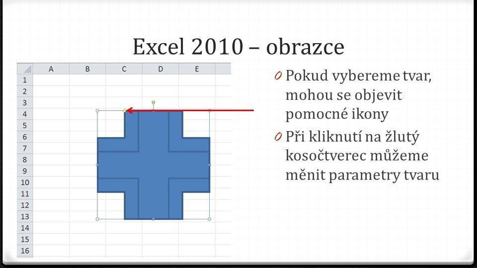 Excel 2010 – obrazce 0 Pokud vybereme tvar, mohou se objevit pomocné ikony 0 Při kliknutí na žlutý kosočtverec můžeme měnit parametry tvaru
