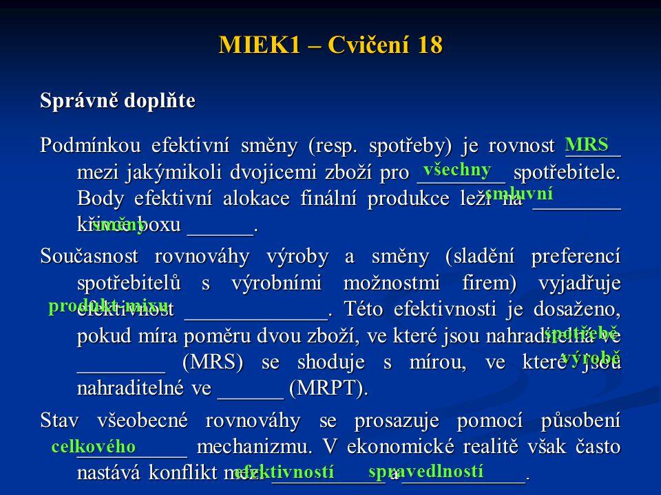 MIEK1 – Cvičení 18 Správně doplňte Podmínkou efektivní směny (resp.