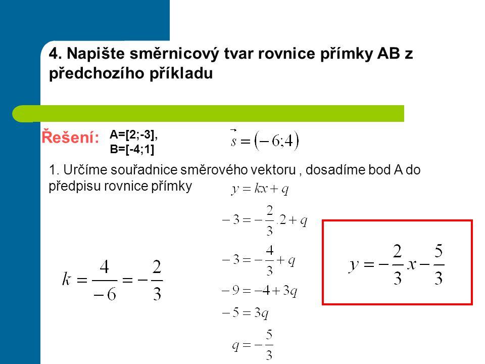 3. Převeďte směrnicový tvar rovnice přímky na obecný