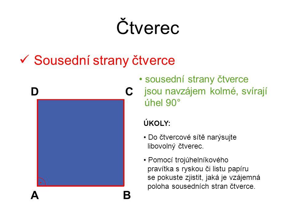 Čtverec Sousední strany čtverce AB CD ÚKOLY: Do čtvercové sítě narýsujte libovolný čtverec.