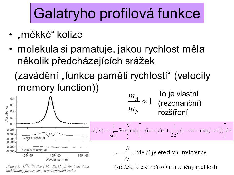 """Galatryho profilová funkce """"měkké kolize molekula si pamatuje, jakou rychlost měla několik předcházejících srážek (zavádění """"funkce paměti rychlostí (velocity memory function)) To je vlastní (rezonanční) rozšíření"""