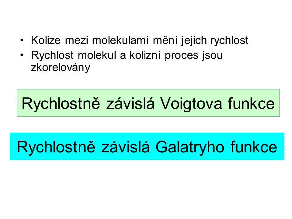 Rychlostně závislá Voigtova funkce Kolize mezi molekulami mění jejich rychlost Rychlost molekul a kolizní proces jsou zkorelovány Rychlostně závislá Galatryho funkce