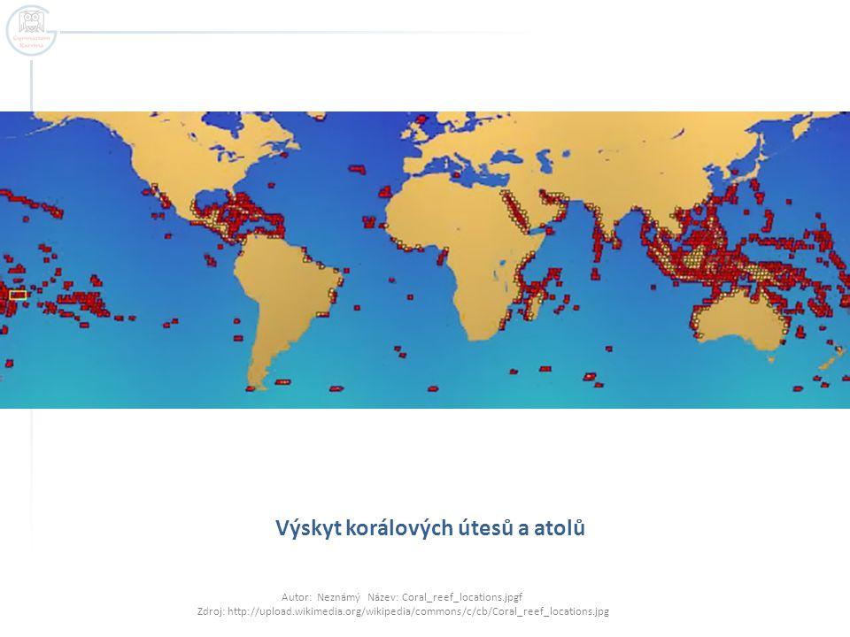 Výskyt korálových útesů a atolů Autor: Neznámý Název: Coral_reef_locations.jpgf Zdroj: http://upload.wikimedia.org/wikipedia/commons/c/cb/Coral_reef_locations.jpg