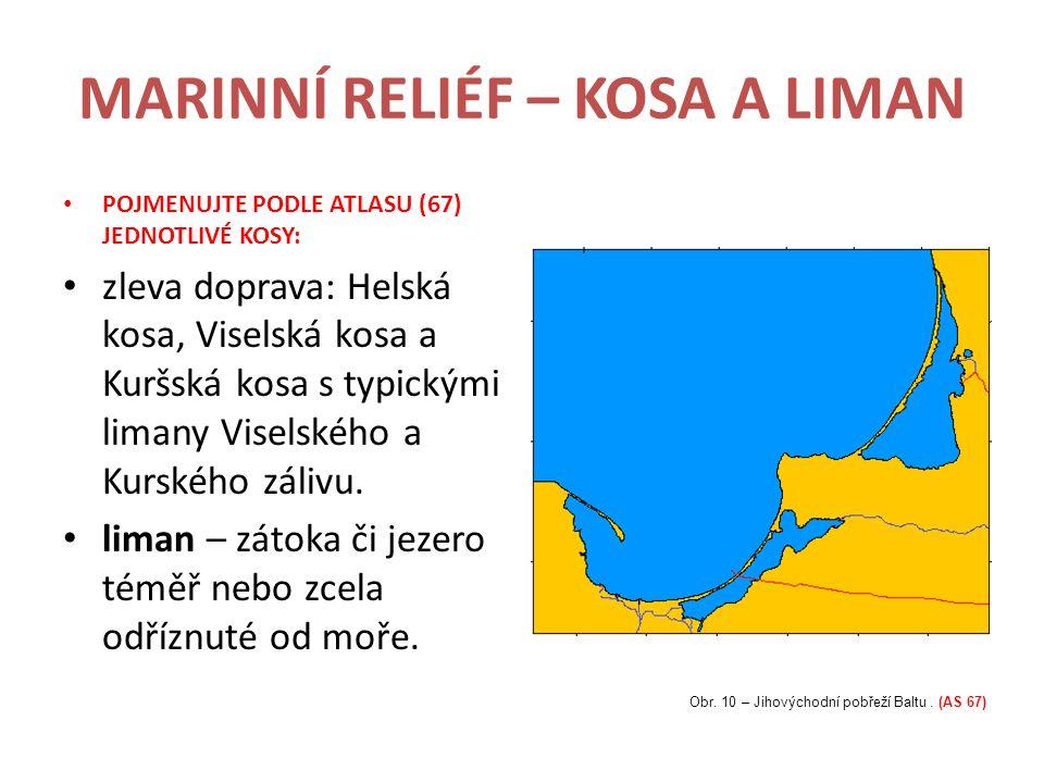 MARINNÍ RELIÉF – KOSA A LIMAN Obr.10 – Jihovýchodní pobřeží Baltu.