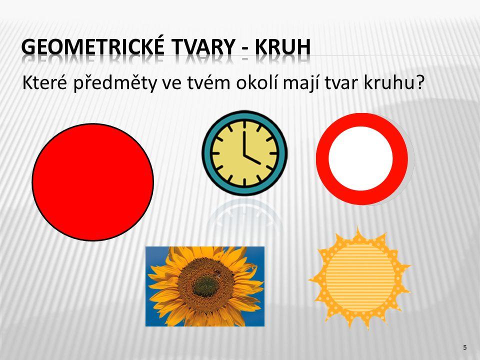 Které předměty ve tvém okolí mají tvar kruhu? 5