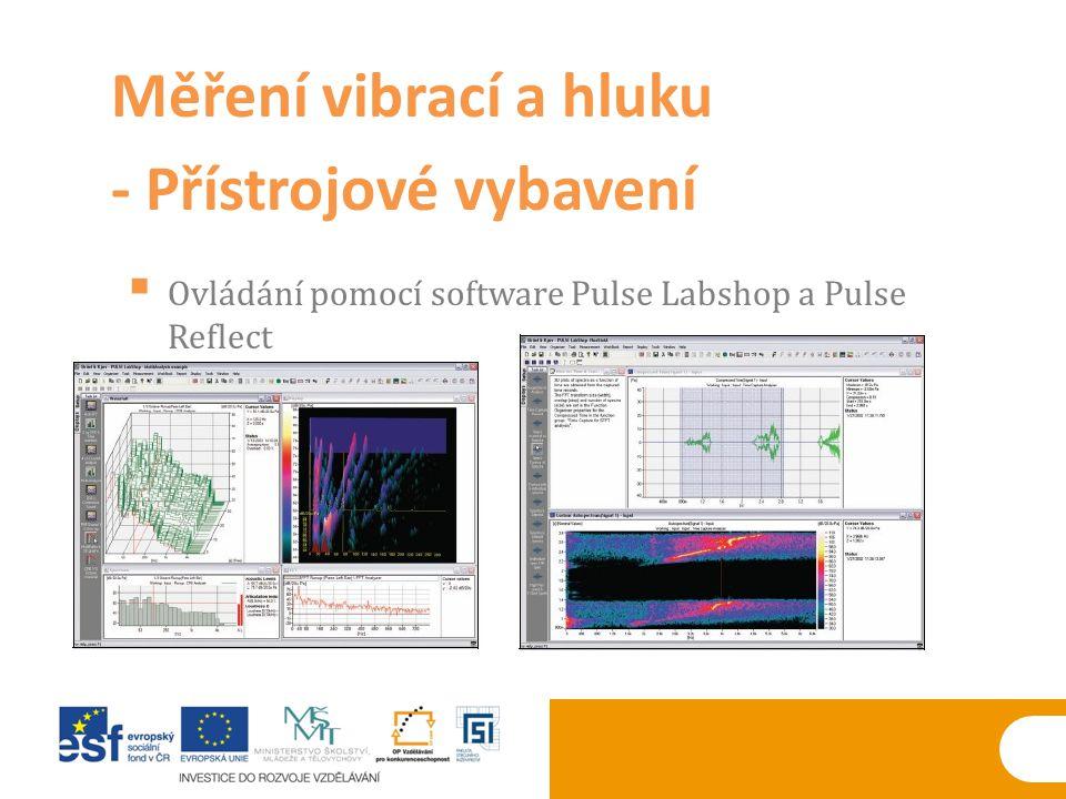  Ovládání pomocí software Pulse Labshop a Pulse Reflect Měření vibrací a hluku - Přístrojové vybavení