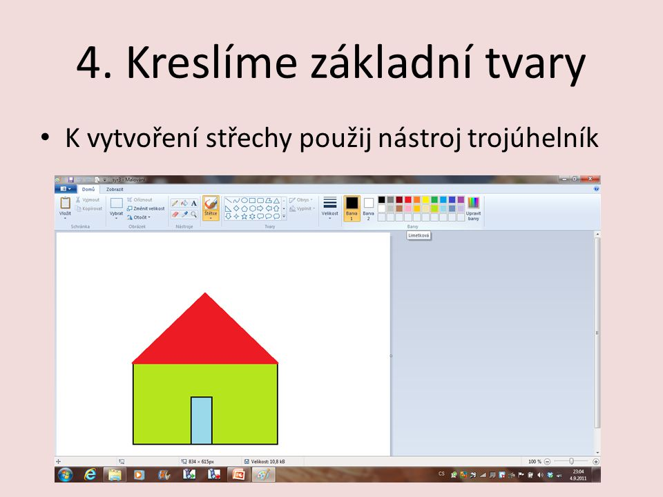 4. Kreslíme základní tvary K vytvoření střechy použij nástroj trojúhelník