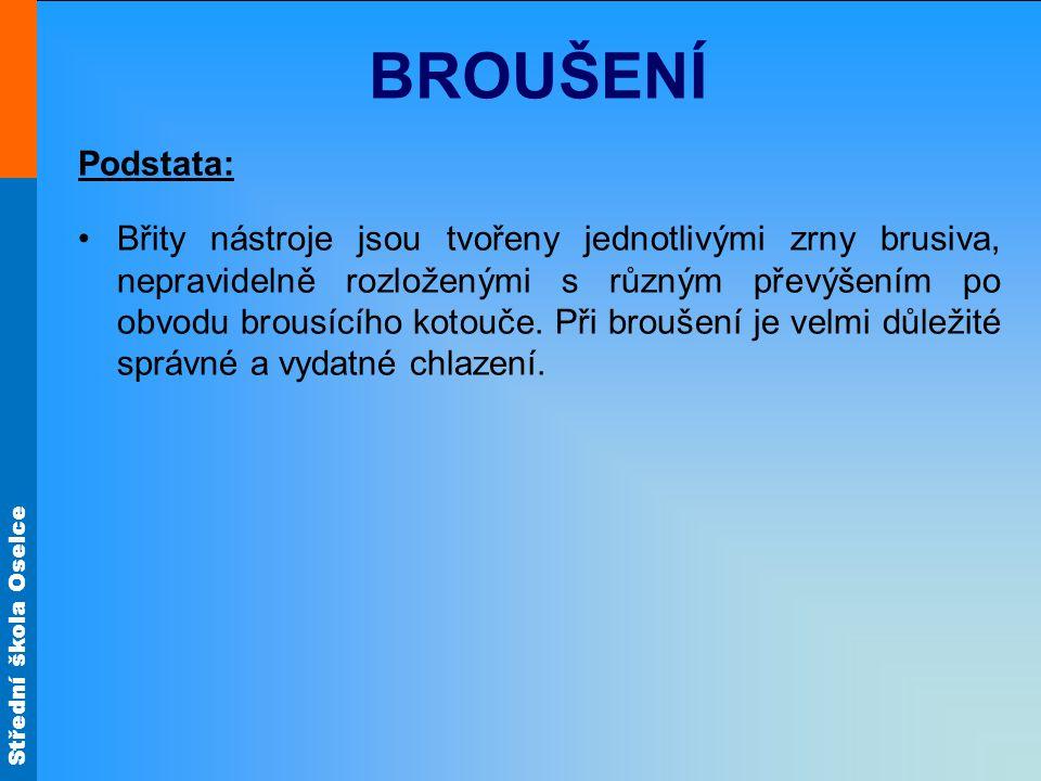 Střední škola Oselce BROUŠENÍ Hlavní brusné práce: rozbrušování, např.