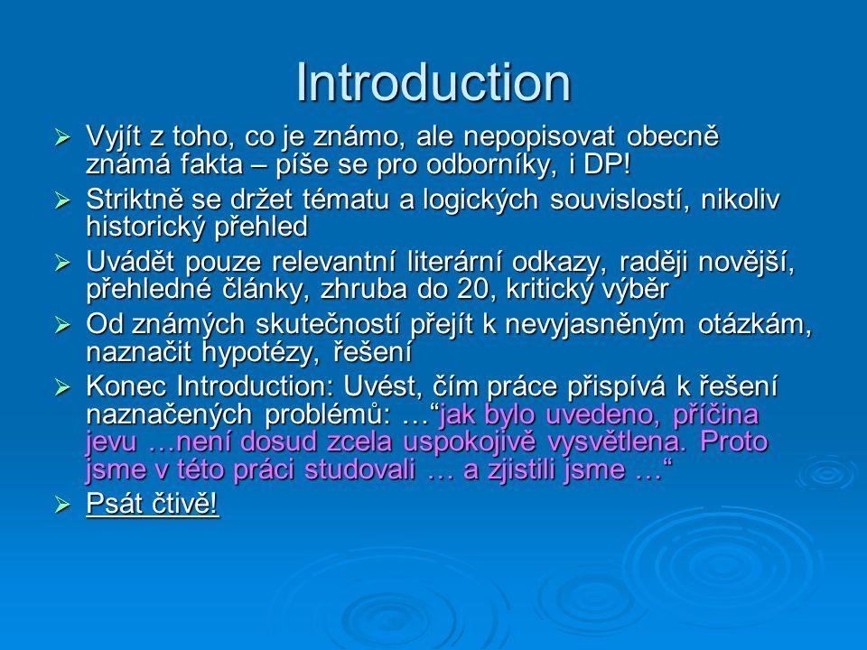 Introduction  Vyjít z toho, co je známo, ale nepopisovat obecně známá fakta – píše se pro odborníky, i DP.