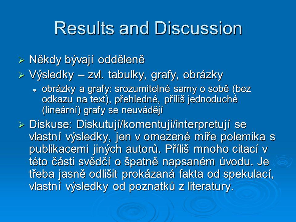 Results and Discussion  Někdy bývají odděleně  Výsledky – zvl.