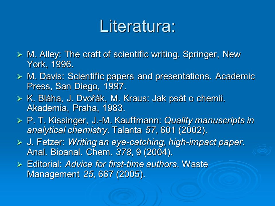 Literatura:  M. Alley: The craft of scientific writing.