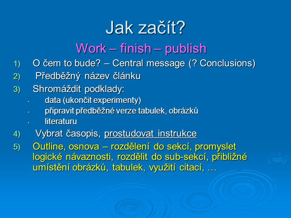 Jak začít. Work – finish – publish 1) O čem to bude.