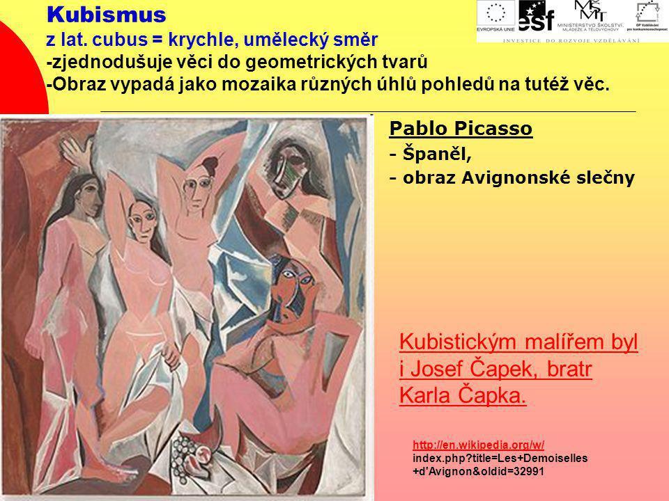 Kubismus z lat. cubus = krychle, umělecký směr -zjednodušuje věci do geometrických tvarů -Obraz vypadá jako mozaika různých úhlů pohledů na tutéž věc.