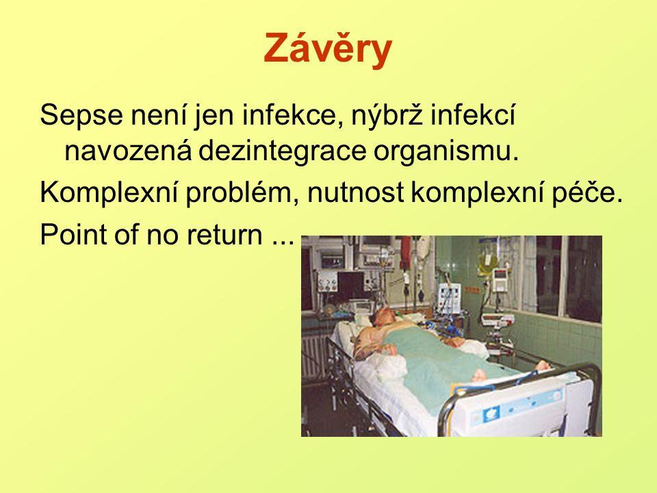 Závěry Sepse není jen infekce, nýbrž infekcí navozená dezintegrace organismu.
