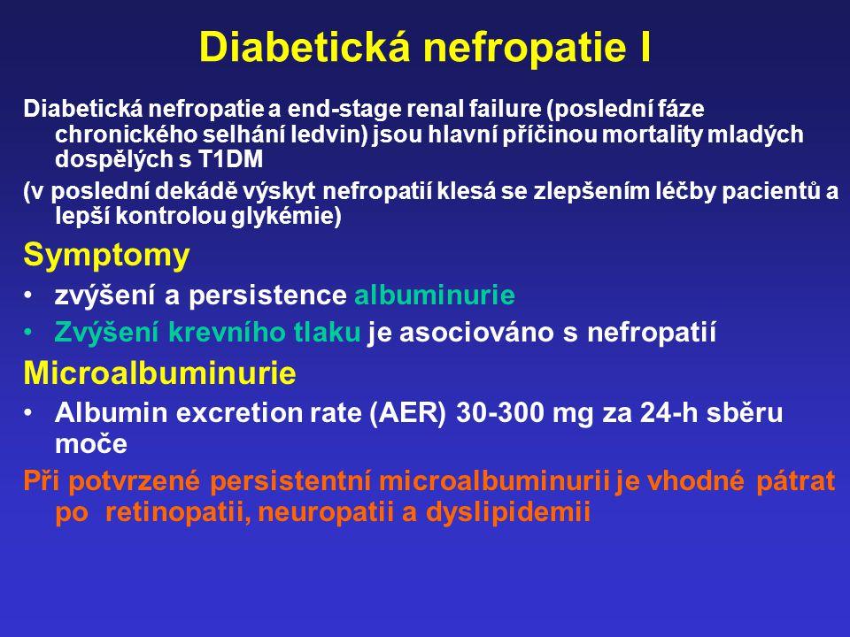 Diabetická nefropatie I Diabetická nefropatie a end-stage renal failure (poslední fáze chronického selhání ledvin) jsou hlavní příčinou mortality mlad