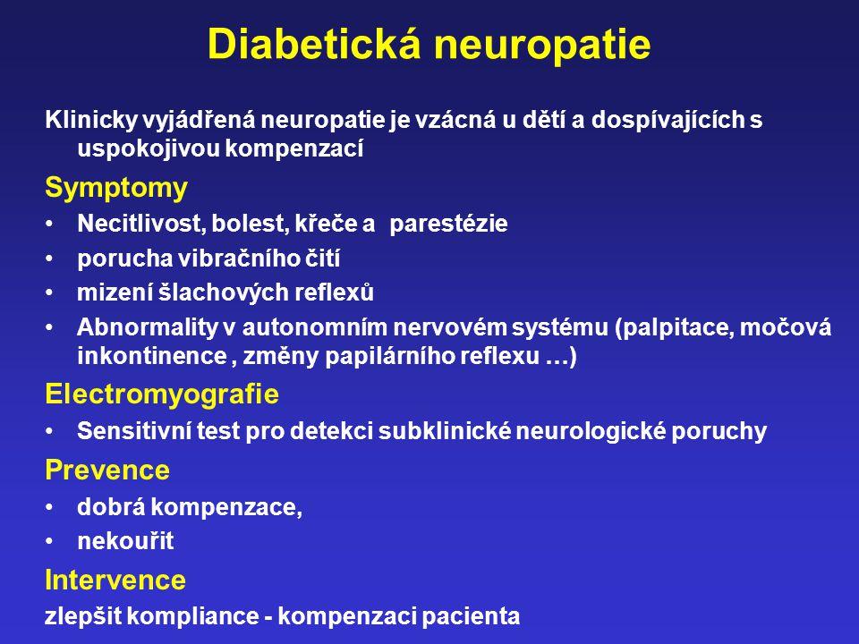 Diabetická neuropatie Klinicky vyjádřená neuropatie je vzácná u dětí a dospívajících s uspokojivou kompenzací Symptomy Necitlivost, bolest, křeče a pa