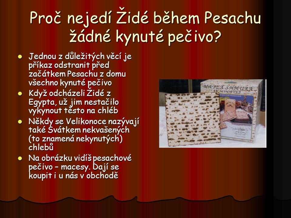 Proč nejedí Židé během Pesachu žádné kynuté pečivo.