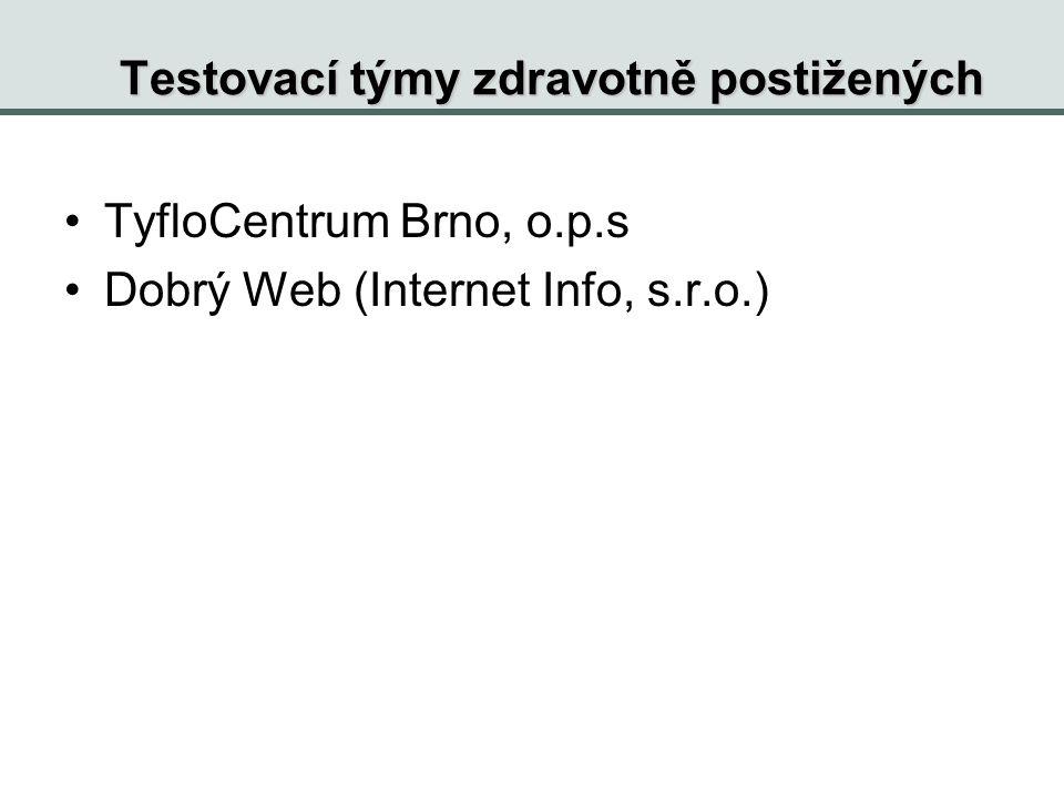 Testovací týmy zdravotně postižených TyfloCentrum Brno, o.p.s Dobrý Web (Internet Info, s.r.o.)