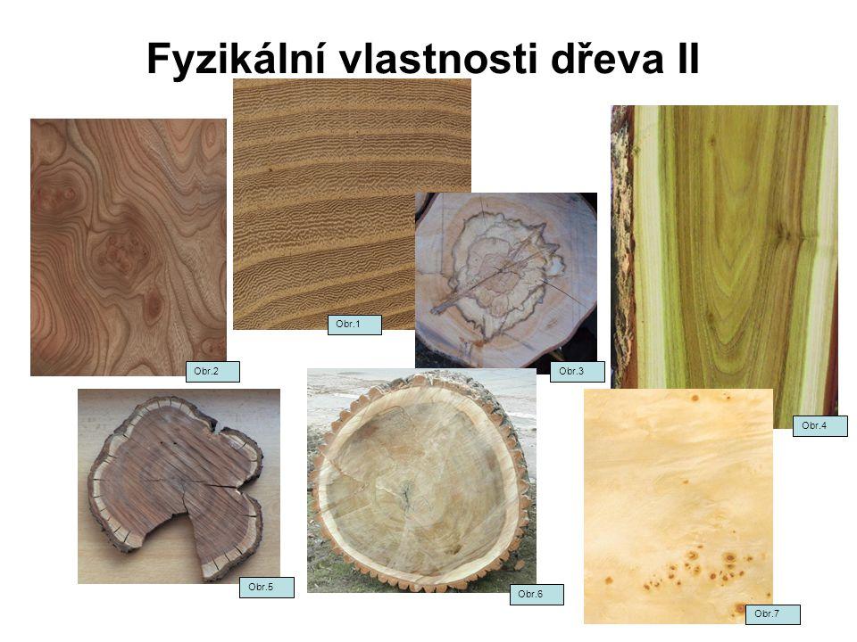 Fyzikální vlastnosti dřeva II- podrobněji Fyzikální vlastnosti se rozdělují podle ČSN 49 000 do těchto skupin: 1.Vlastnosti určující vnější vzhled dřeva - barva, lesk, textura, vůně.