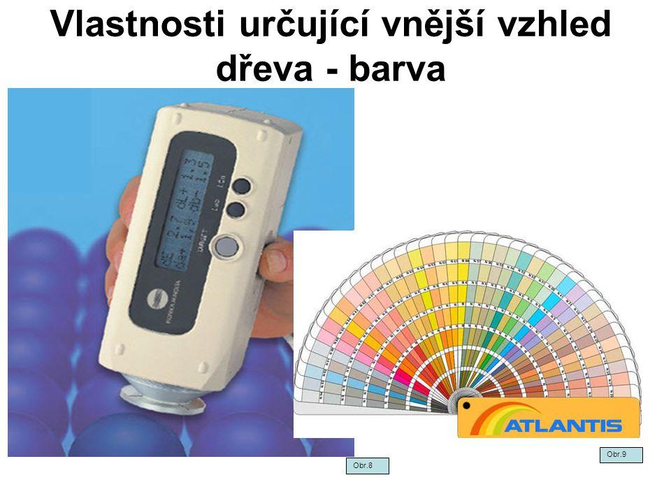 Vlastnosti určující vnější vzhled dřeva - barva Obr.8 Obr.9